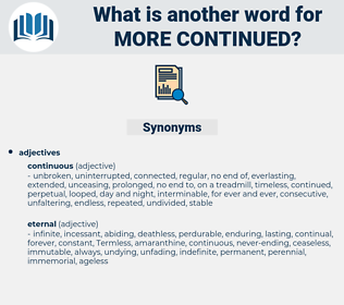 more continued, synonym more continued, another word for more continued, words like more continued, thesaurus more continued