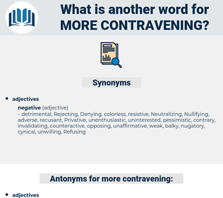 more contravening, synonym more contravening, another word for more contravening, words like more contravening, thesaurus more contravening