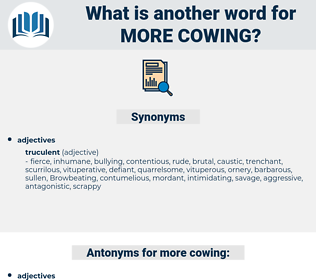 more cowing, synonym more cowing, another word for more cowing, words like more cowing, thesaurus more cowing