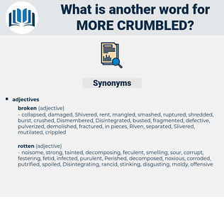 more crumbled, synonym more crumbled, another word for more crumbled, words like more crumbled, thesaurus more crumbled