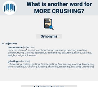more crushing, synonym more crushing, another word for more crushing, words like more crushing, thesaurus more crushing