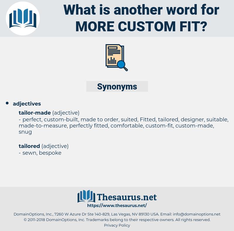 more custom fit, synonym more custom fit, another word for more custom fit, words like more custom fit, thesaurus more custom fit