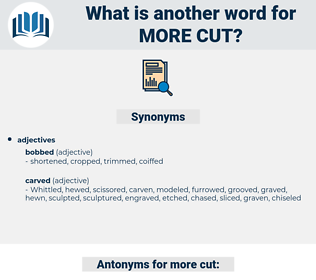 more cut, synonym more cut, another word for more cut, words like more cut, thesaurus more cut