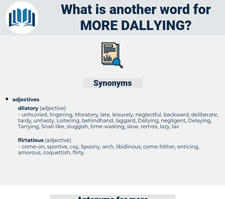 more dallying, synonym more dallying, another word for more dallying, words like more dallying, thesaurus more dallying