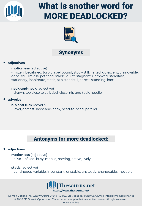 more deadlocked, synonym more deadlocked, another word for more deadlocked, words like more deadlocked, thesaurus more deadlocked