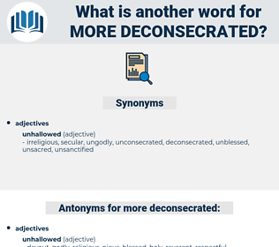 more deconsecrated, synonym more deconsecrated, another word for more deconsecrated, words like more deconsecrated, thesaurus more deconsecrated