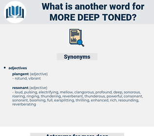 more deep toned, synonym more deep toned, another word for more deep toned, words like more deep toned, thesaurus more deep toned
