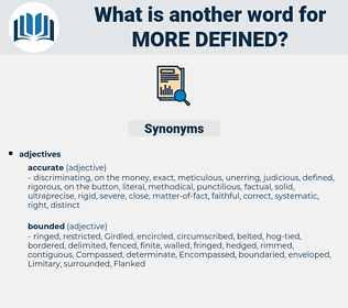 more defined, synonym more defined, another word for more defined, words like more defined, thesaurus more defined