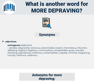 more depraving, synonym more depraving, another word for more depraving, words like more depraving, thesaurus more depraving