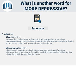 more depressive, synonym more depressive, another word for more depressive, words like more depressive, thesaurus more depressive