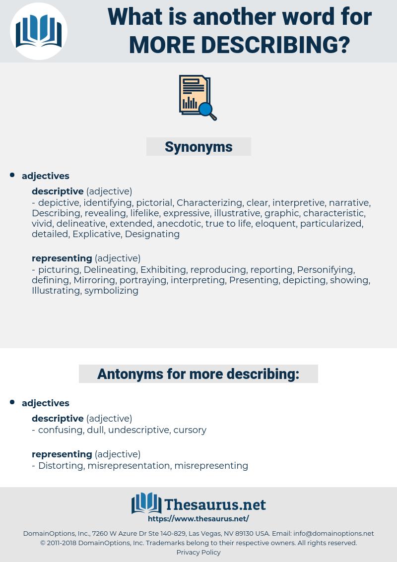 more describing, synonym more describing, another word for more describing, words like more describing, thesaurus more describing
