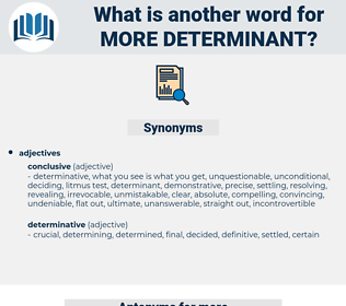more determinant, synonym more determinant, another word for more determinant, words like more determinant, thesaurus more determinant