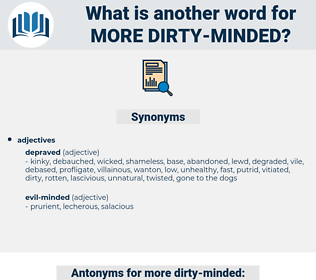 more dirty-minded, synonym more dirty-minded, another word for more dirty-minded, words like more dirty-minded, thesaurus more dirty-minded