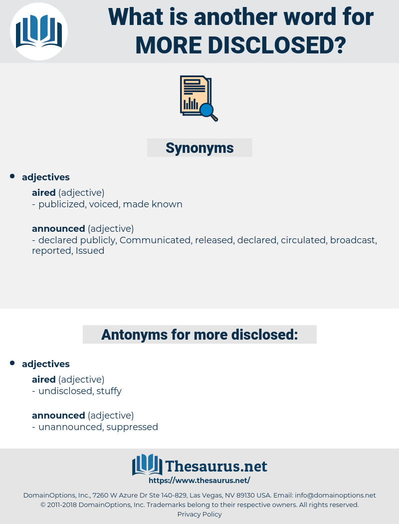 more disclosed, synonym more disclosed, another word for more disclosed, words like more disclosed, thesaurus more disclosed