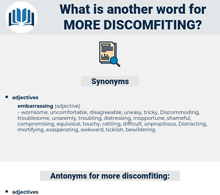 more discomfiting, synonym more discomfiting, another word for more discomfiting, words like more discomfiting, thesaurus more discomfiting