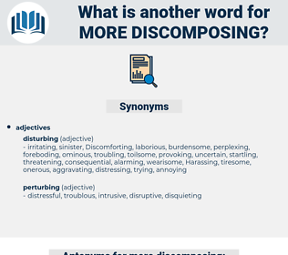 more discomposing, synonym more discomposing, another word for more discomposing, words like more discomposing, thesaurus more discomposing