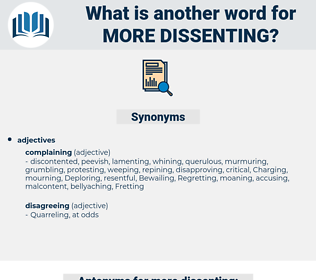 more dissenting, synonym more dissenting, another word for more dissenting, words like more dissenting, thesaurus more dissenting
