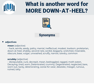 more down at heel, synonym more down at heel, another word for more down at heel, words like more down at heel, thesaurus more down at heel