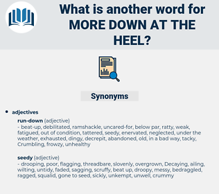 more down-at-the-heel, synonym more down-at-the-heel, another word for more down-at-the-heel, words like more down-at-the-heel, thesaurus more down-at-the-heel