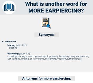 more earpiercing, synonym more earpiercing, another word for more earpiercing, words like more earpiercing, thesaurus more earpiercing