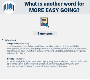 more easy going, synonym more easy going, another word for more easy going, words like more easy going, thesaurus more easy going