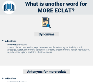 more eclat, synonym more eclat, another word for more eclat, words like more eclat, thesaurus more eclat