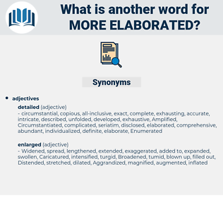 more elaborated, synonym more elaborated, another word for more elaborated, words like more elaborated, thesaurus more elaborated