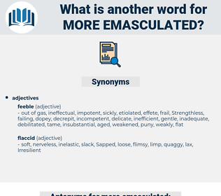 more emasculated, synonym more emasculated, another word for more emasculated, words like more emasculated, thesaurus more emasculated