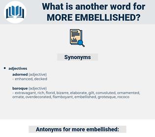 more embellished, synonym more embellished, another word for more embellished, words like more embellished, thesaurus more embellished