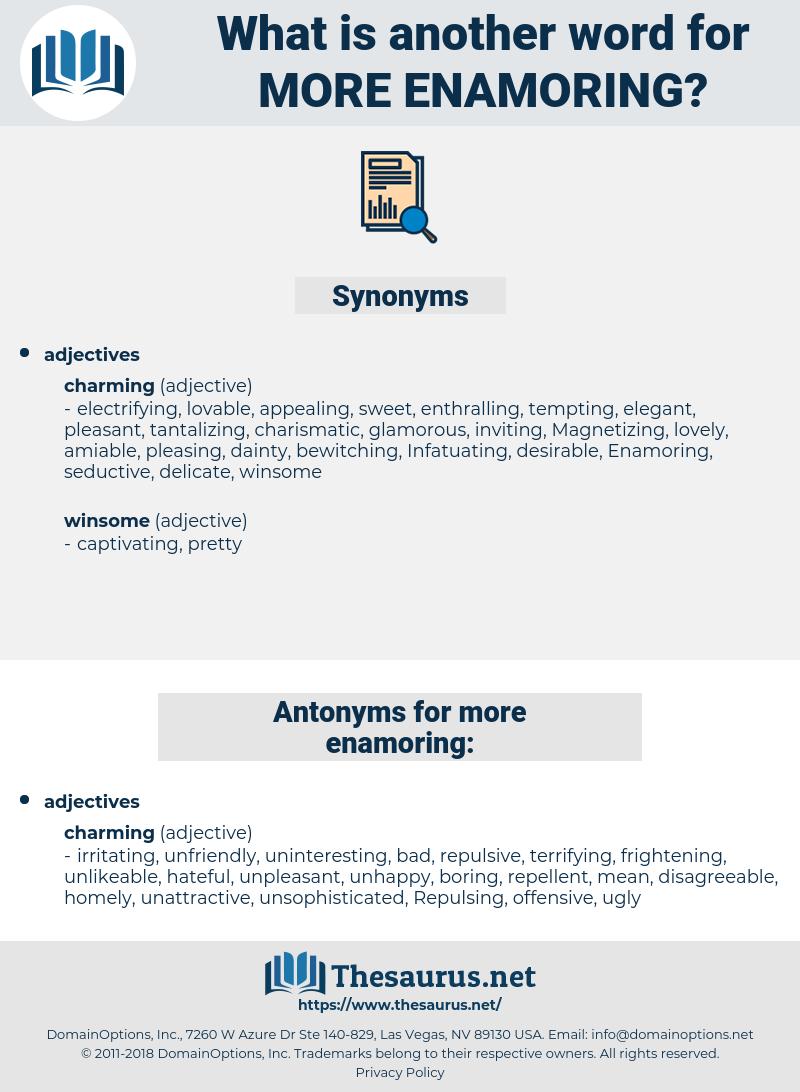 more enamoring, synonym more enamoring, another word for more enamoring, words like more enamoring, thesaurus more enamoring