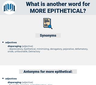 more epithetical, synonym more epithetical, another word for more epithetical, words like more epithetical, thesaurus more epithetical
