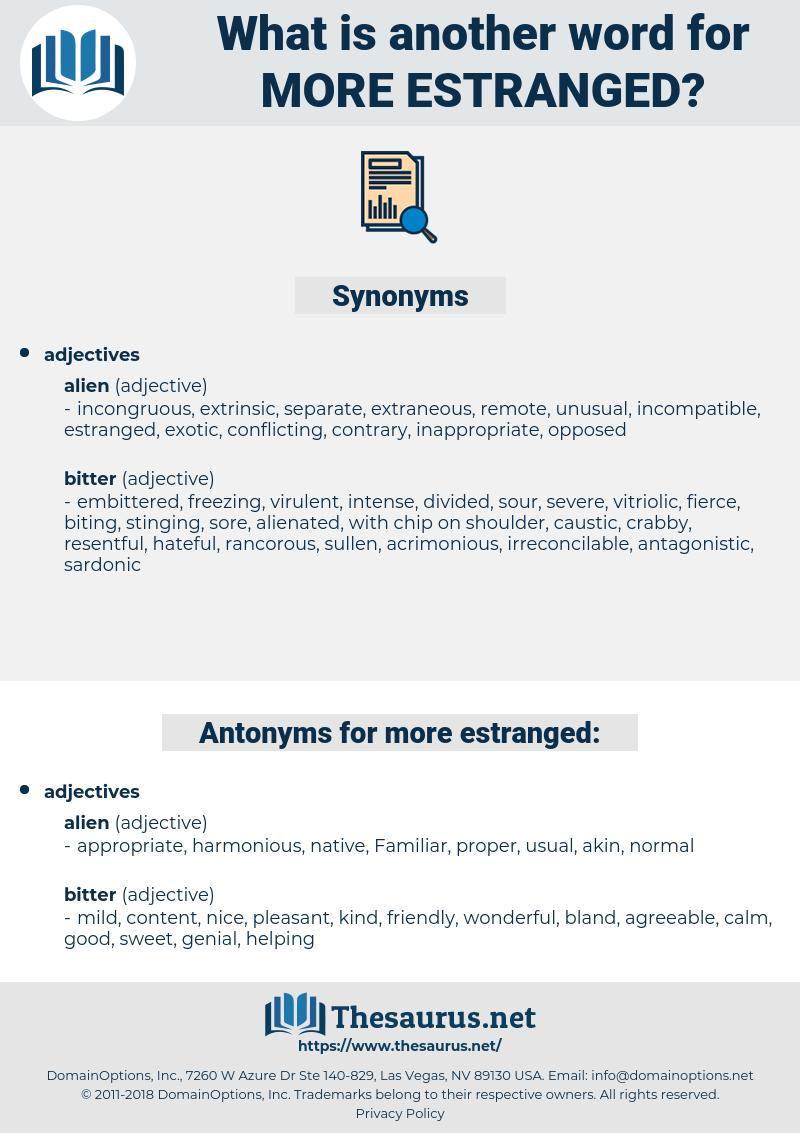 more estranged, synonym more estranged, another word for more estranged, words like more estranged, thesaurus more estranged