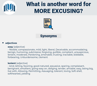 more excusing, synonym more excusing, another word for more excusing, words like more excusing, thesaurus more excusing
