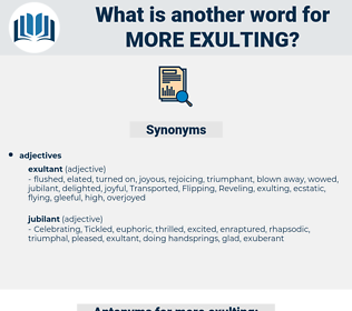 more exulting, synonym more exulting, another word for more exulting, words like more exulting, thesaurus more exulting