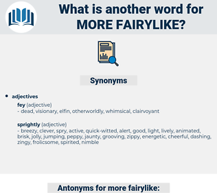 more fairylike, synonym more fairylike, another word for more fairylike, words like more fairylike, thesaurus more fairylike