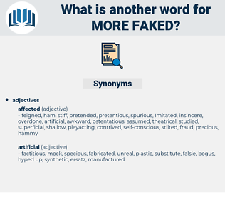 more faked, synonym more faked, another word for more faked, words like more faked, thesaurus more faked