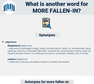 more fallen-in, synonym more fallen-in, another word for more fallen-in, words like more fallen-in, thesaurus more fallen-in