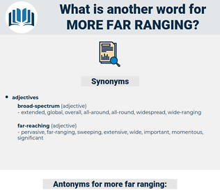 more far-ranging, synonym more far-ranging, another word for more far-ranging, words like more far-ranging, thesaurus more far-ranging