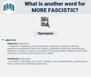 more fascistic, synonym more fascistic, another word for more fascistic, words like more fascistic, thesaurus more fascistic