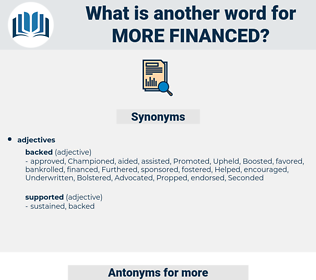 more financed, synonym more financed, another word for more financed, words like more financed, thesaurus more financed
