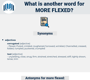 more flexed, synonym more flexed, another word for more flexed, words like more flexed, thesaurus more flexed