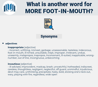 more foot-in-mouth, synonym more foot-in-mouth, another word for more foot-in-mouth, words like more foot-in-mouth, thesaurus more foot-in-mouth