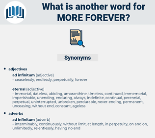 more forever, synonym more forever, another word for more forever, words like more forever, thesaurus more forever