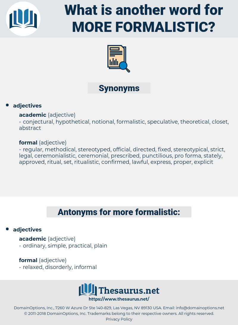 more formalistic, synonym more formalistic, another word for more formalistic, words like more formalistic, thesaurus more formalistic