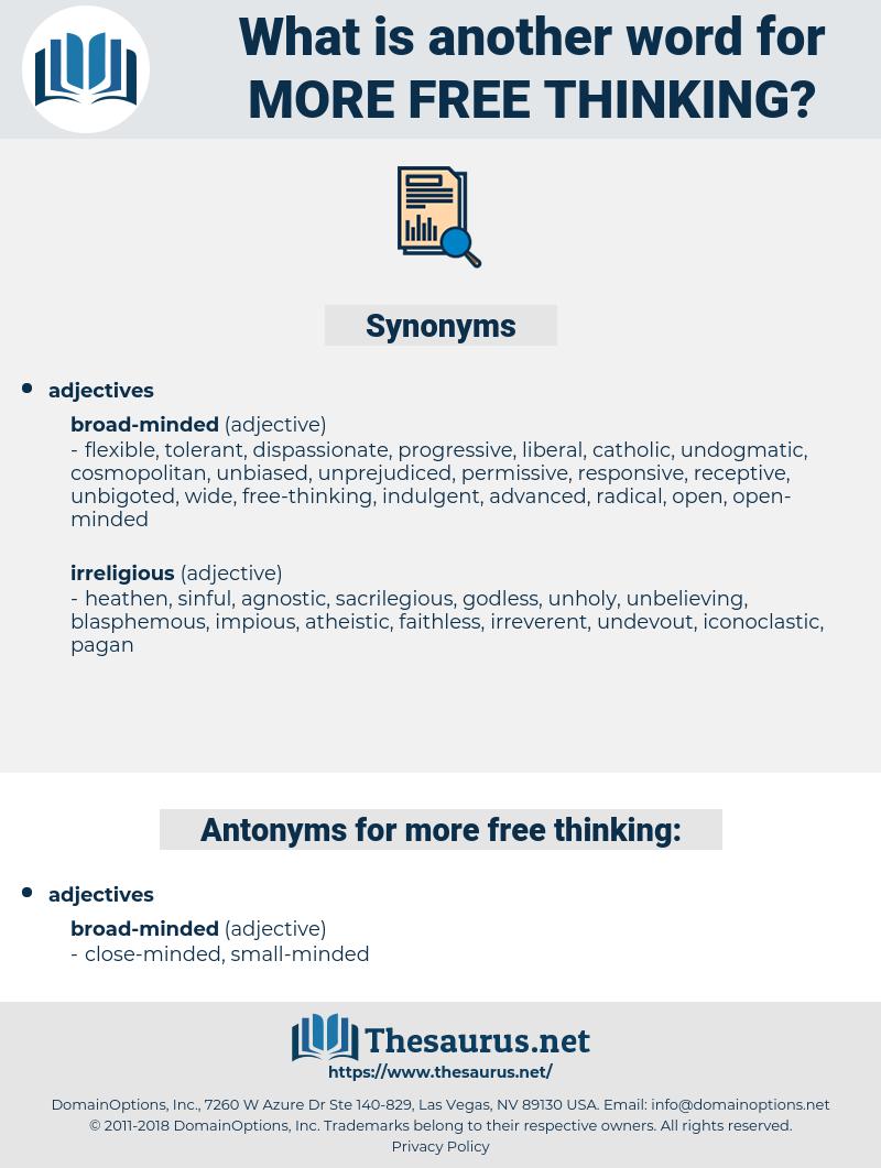 more free-thinking, synonym more free-thinking, another word for more free-thinking, words like more free-thinking, thesaurus more free-thinking
