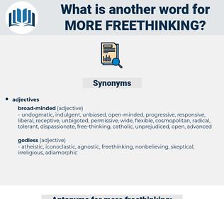 more freethinking, synonym more freethinking, another word for more freethinking, words like more freethinking, thesaurus more freethinking