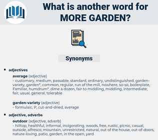 more garden, synonym more garden, another word for more garden, words like more garden, thesaurus more garden