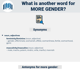 more gender, synonym more gender, another word for more gender, words like more gender, thesaurus more gender