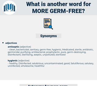 more germ-free, synonym more germ-free, another word for more germ-free, words like more germ-free, thesaurus more germ-free