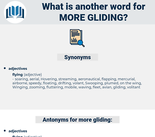 more gliding, synonym more gliding, another word for more gliding, words like more gliding, thesaurus more gliding